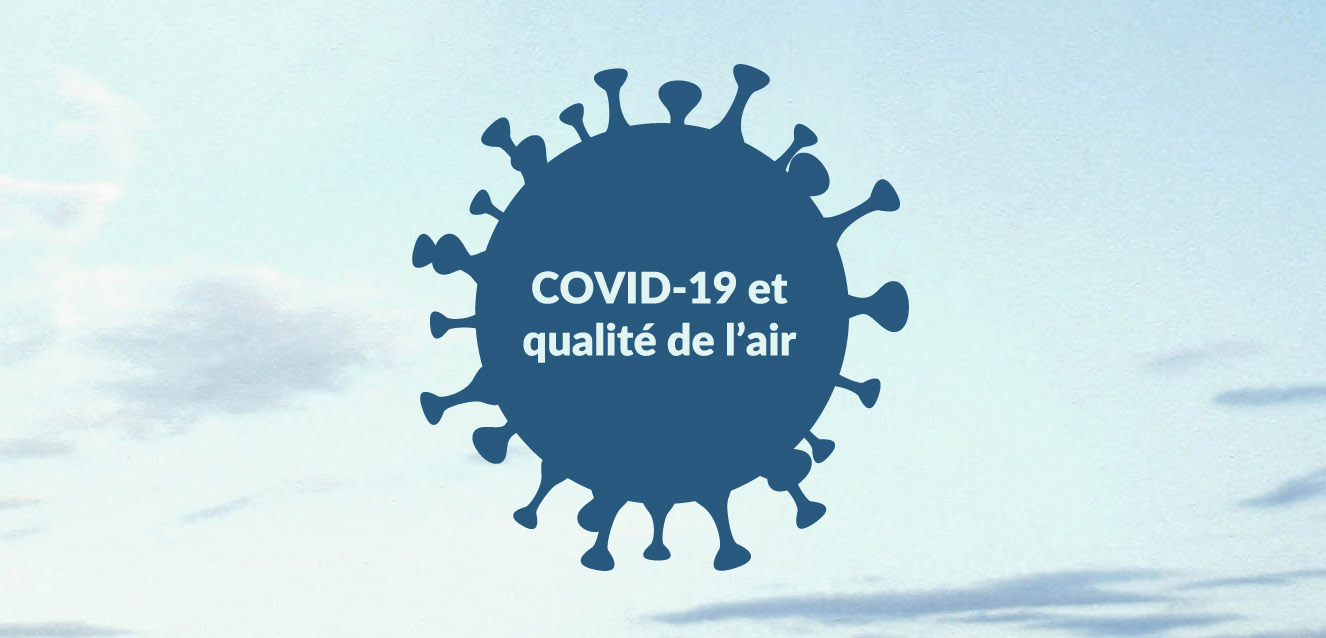 14. POINT D'INFORMATION SUR LES INTERACTIONS ENTRE COVID-19 ET QUALITE DE L'AIR